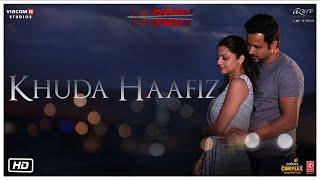 Khuda Haafiz  | The Body | Rishi K, Emraan H, Sobhita,Vedhika |  Arijit S,Arko,Manoj M,Aditya D