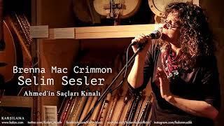 Brenna Mac Crimmon & Selim Sesler - Ahmed'in Saçları Kınalı [ Karşılama © 1998 Kalan Müzik ]