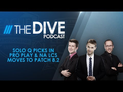 The Dive: Solo Q in Pro Play & NA LCS moves to Patch 8.2 (Season 2, Episode 4)