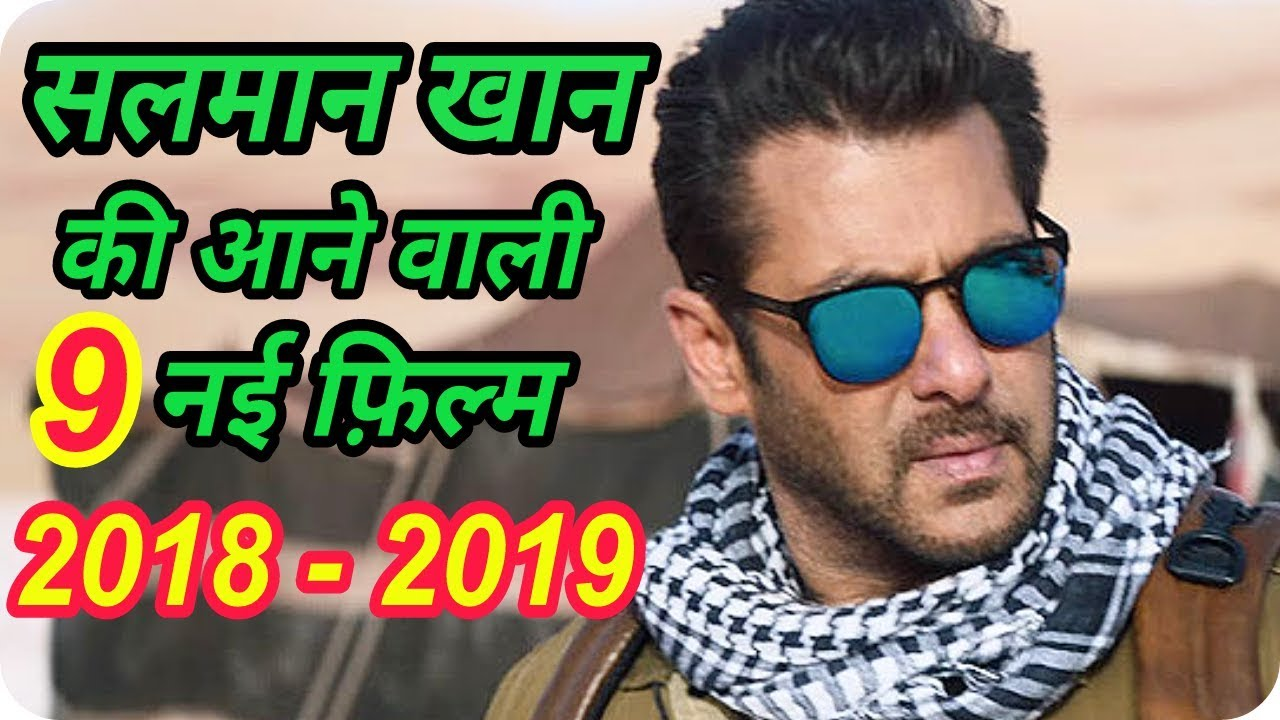 Salman Khan 9 New Upcoming Movie 2018 – 2019 With Cast and Release Date