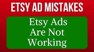 4 أسباب لماذا Etsy الإعلانات التي لا تعمل. (الأخطاء / Etsy الإعلانات التعليمي / الإعلان عن استراتيجية)