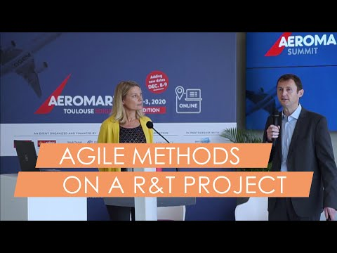 Agile methods applied to R&T in the aerospace sector (Exclusive Talk at Aeromart Toulouse 2020)