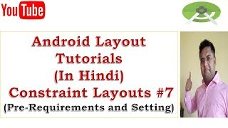 Android Layout Tutorials In Hindi, Constraint Layout # 7 (Pre-Requirements and Setting)