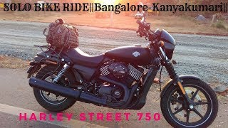 SOLO BIKE RIDE-INDIA ||Bangalore-Kanyakumari|| on Harley Street 750