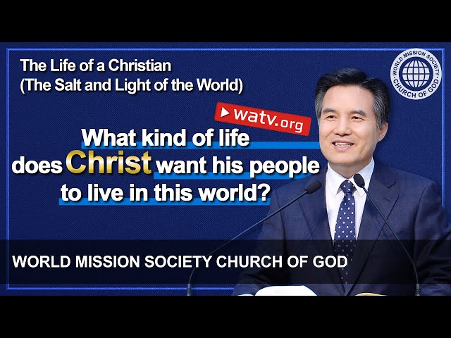 The Salt and Light of the World The Life of a Christian [World Mission Society Church of God]