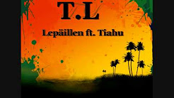 T.L - Lepäillen ft Tiahu