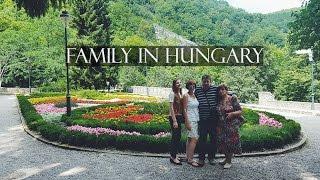 Жизнь в Венгрии #3: 4 дня с семьёй