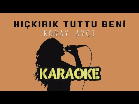 Koray Avcı - Hıçkırık Tuttu Beni (Karaoke Video)
