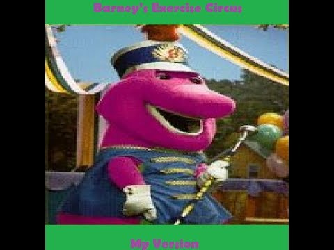 Barney's Exercise Circus (My Version)