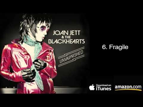 6. Fragile - Joan Jett & The Blackhearts