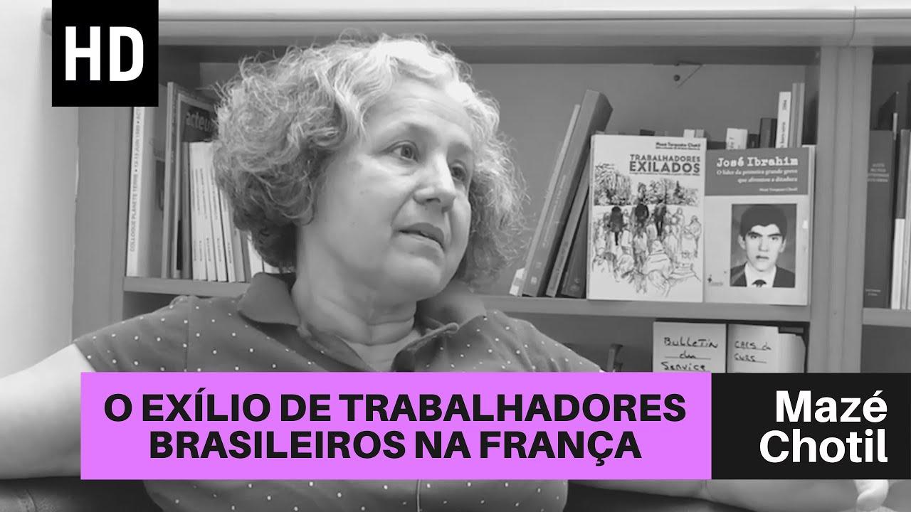 O exílio de trabalhadores brasileiros na França | Mazé Chotil