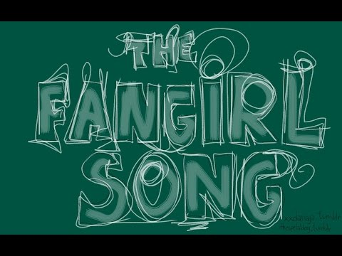 The Fangirl Song
