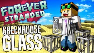 Minecraft - GREENHOUSE GLASS - Forever Stranded #37