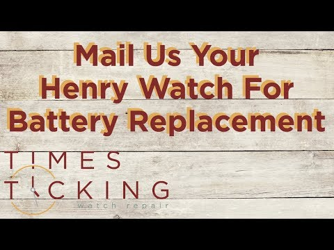Henry Watch Battery Replacement
