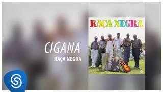 Baixar Raça Negra - Cigana (Raça Negra, Vol. 3) [Áudio Oficial]