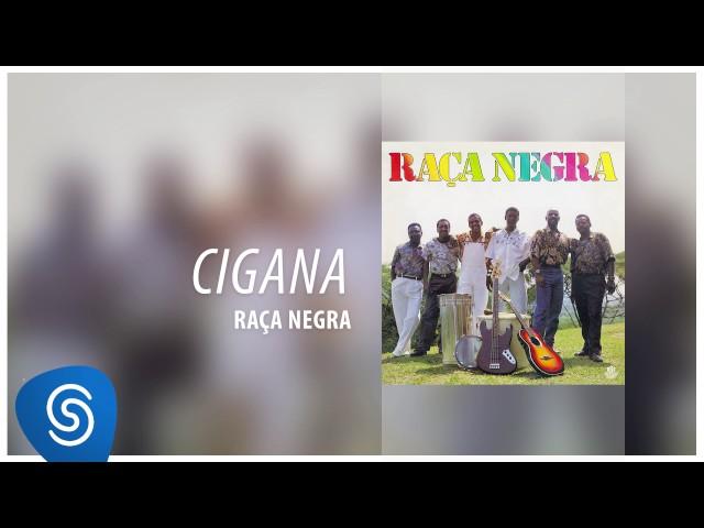 Raça Negra - Cigana (Raça Negra, Vol. 3) [Áudio Oficial]