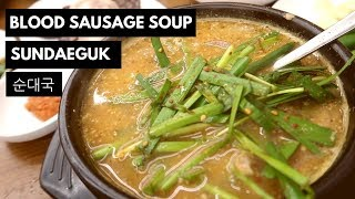 What to try in Korea: Blood sausage soup (ft. soy milk cafe)