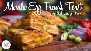 Masala Egg French Toast Recipe  मसल अड फरच टसट  Chef Sanjyot Keer