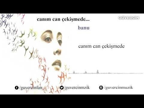 Banu - Canım Can Çekişmede  [© Güvercin Müzik  Official Audio]