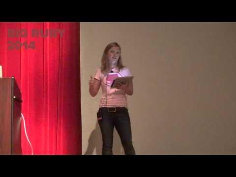 Big Ruby 2014 - Keynote by Keavy McMinn