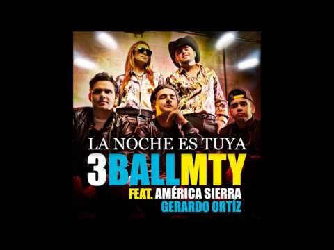 3BallMTY - La Noche Es Tuya (feat. América Sierra & Gerardo Ortíz)