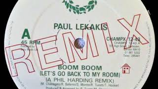 Paul Lekakis - Boom Boom (Let's Go Back To My Room) (A Phil Harding Remix)
