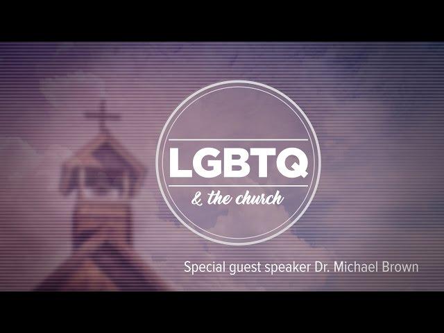 LGBTQ and the Church - Dr. Michael Brown