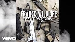 Franco Wildlife - Buss It Pon Rapid (Official Audio)