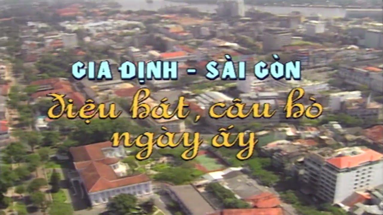 Gia Định – Sài Gòn Full HD | Phim Ca Nhạc Việt Nam