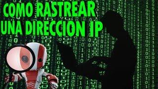 Como Rastrear Una Direccion IP Facil Y Rapido