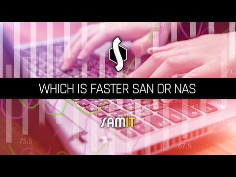 Which Is Faster SAN or NAS