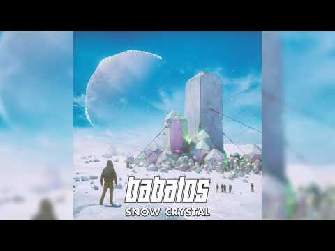 Babalos - Snow Crystal [HQ]