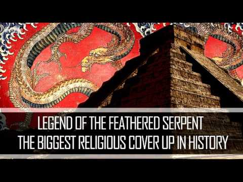 Legend of the feathered serpent   The BIGGEST religious cover up in History