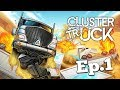 CLUSTER TRUCK -  Ep.1