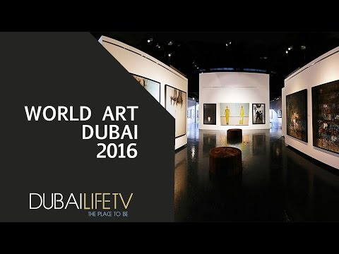 World Art Dubai 2016 #DubaiLifeTV Coverage