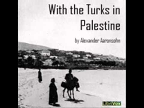 With the Turks in Palestine by Alexander Aaronsohn (1888-1948)