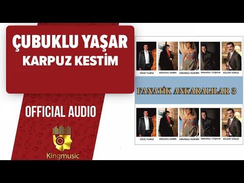 Çubuklu Yaşar - Karpuz Kestim - ( Official Audio )