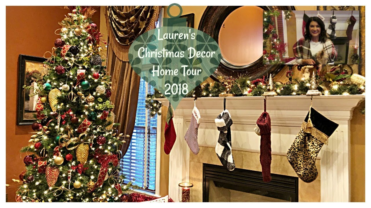 Lauren S 2018 Christmas Decor Home Tour Christmas Home Lifestyle