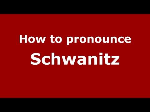 how-to-pronounce-schwanitz-germanygerman-pronouncenamescom