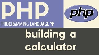 Building a Basic Calculator   PHP   Tutorial 11