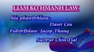 Liam Ko Hmanh Law By Dawt Ceu