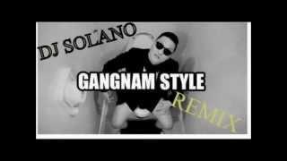 PSY Gangnam Style - Dembow Version (Prod Dj Solano) 2013