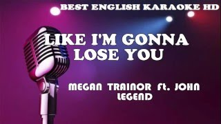 Meghan Trainor Feat. John Legend - Like I'm Gonna Lose You   Karaoke Minus One   Lyric Video HD
