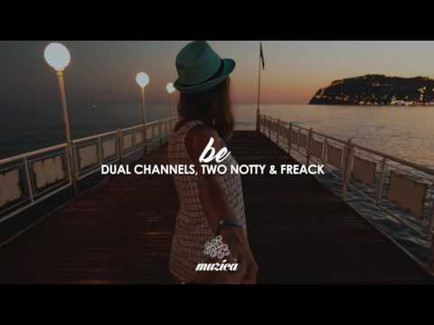 Dual Channels, Two Notty & Freack  - Be (Extended Mix)