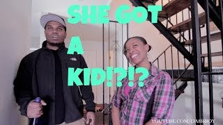 WHEN SHE TELL YOU SHE GOT A KID!?  (skit)