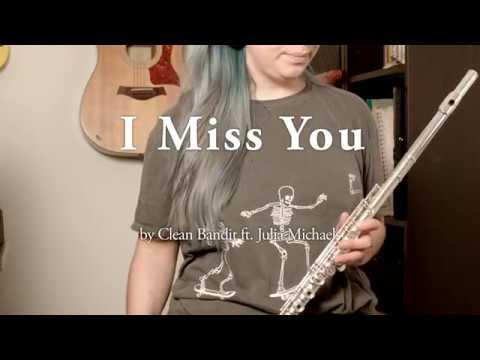 I Miss You - Clean Bandit feat. Julia Michaels - Flute Cover