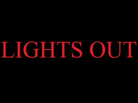 SPOILING EVERYTHING: LIGHTS OUT
