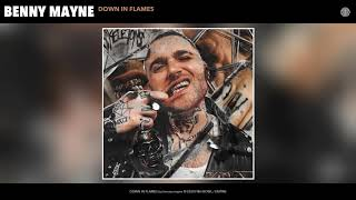 benny mayne - DOWN IN FLAMES (Audio)