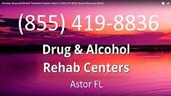 Christian Drug and Alcohol Treatment Centers Astor FL (855) 419-8836 Alcohol Recovery Rehab