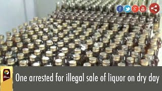 One arrested for illegal sale of liquor on dry day